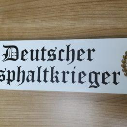 """""""Deutscher Asphaltkrieger"""""""